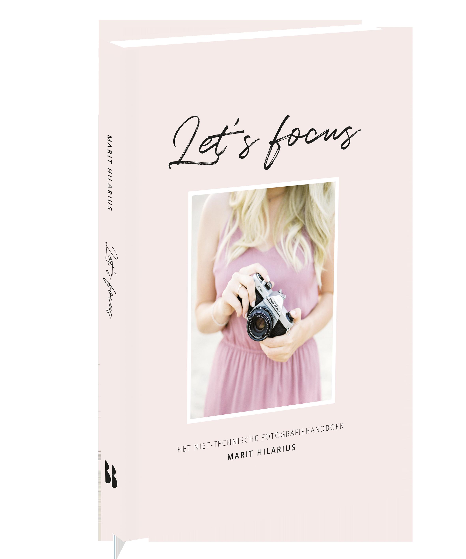 Let's Focus. Het niet-technische fotografiehandboek
