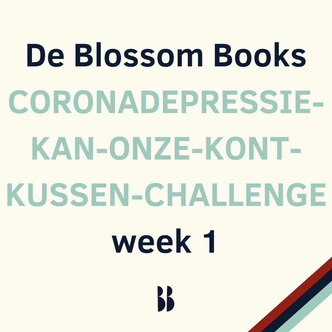 Blossom Books coronadepressie-kan-onze-kont-kussen-challenge week 1